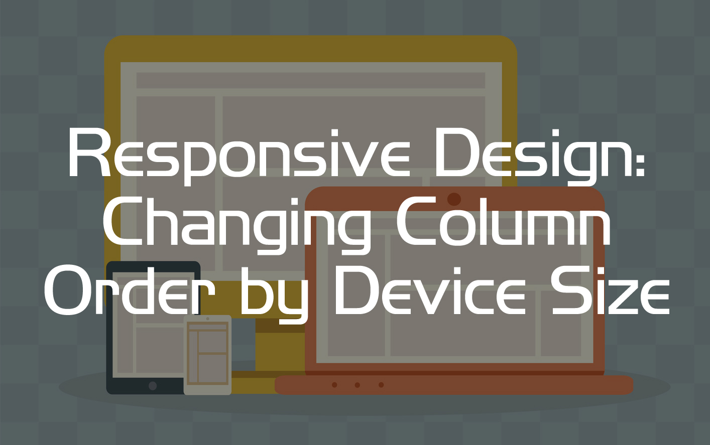 Changing Column Order by Device Size